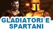 Gladiatori e spartani